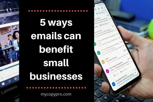 5 ways emails can benefit small businesses