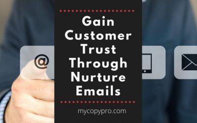 Gain customer trust through nurture emails