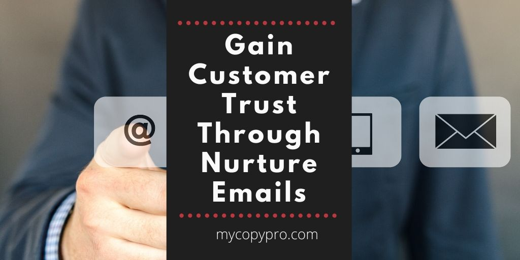Gain customer trust through nurture emails