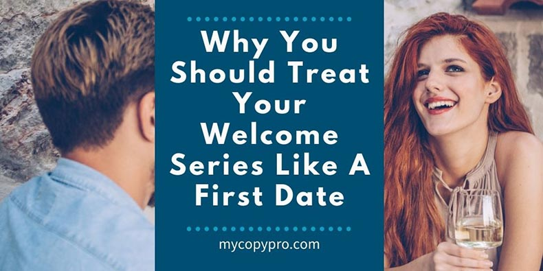Treat Your Welcome Series Like a First Date
